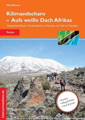 Nils Wiesner. Kilimandscharo - Aufs weiße Dach Af