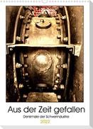 Aus der Zeit gefallen - Denkmale der Schwerindustrie (Wandkalender 2022 DIN A3 hoch)