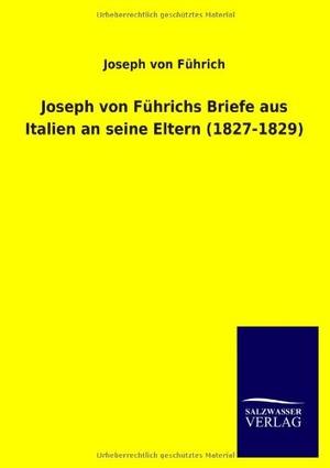 Führich, Joseph von. Joseph von Führichs Briefe