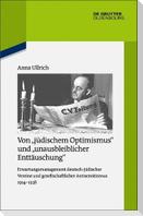 """Von """"jüdischem Optimismus"""" und """"unausbleiblicher Enttäuschung"""""""