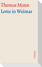 Lotte in Weimar. Große kommentierte Frankfurter Ausgabe. Textband