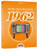 1962- Das Geburtstagsbuch zum 60. Geburtstag - Jubiläum - Jahrgang. Alles rund um Technik & Co aus deinem Geburtsjahr