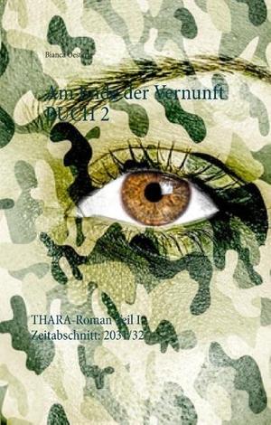Bianca Oesterle. Am Ende der Vernunft - Buch 2. BoD – Books on Demand, 2016.