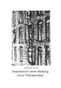Depression: Eine Heilung ohne Therapeuten