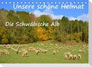 Unsere schöne Heimat - Die Schwäbische Alb (Tischkalender 2022 DIN A5 quer)