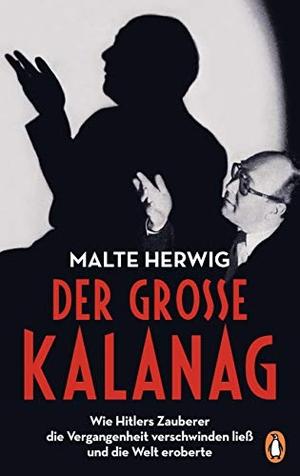 Herwig, Malte. Der große Kalanag - Wie Hitlers Za