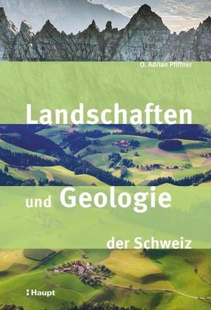 O. Adrian Pfiffner. Landschaften und Geologie der Schweiz. Haupt Verlag, 2019.