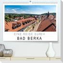 Eine Reise durch Bad Berka (Premium, hochwertiger DIN A2 Wandkalender 2022, Kunstdruck in Hochglanz)
