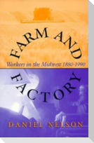 Farm and Factory: Workers in the Midwest 1880-1990