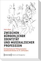 Zwischen bürgerlicher Identität und musikalischer Profession