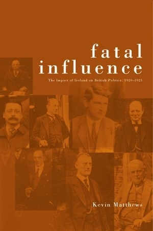 Matthews, Kevin. Fatal Influence: The Impact of Ir