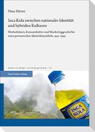 Inca Kola zwischen nationaler Identität und hybriden Kulturen