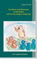 Von Meisen und Mammuten, von Sperlingen und wie man morgens richtig singt