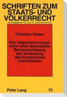Das Gegenzeichnungsrecht unter besonderer Berücksichtigung der Verfassung des Fürstentums Liechtenstein