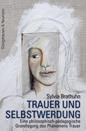 Brathuhn, Sylvia. Trauer und Selbstwerdung - Eine