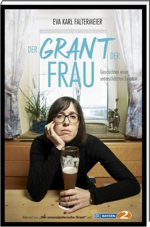 Karl Faltermeier, Eva. Der Grant der Frau - Geschichten einer unterschätzten Emotion. Südost-Verlag, 2021.