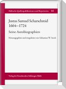 Justus Samuel Scharschmid (1664-1724). Seine Autobiographien
