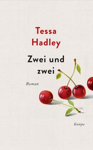 Tessa Hadley / Gertraude Krueger. Zwei und zwei. Kampa Verlag, 2020.