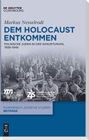 Dem Holocaust entkommen