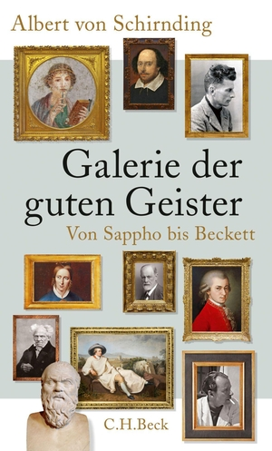 Albert von Schirnding. Galerie der guten Geister - Von Sappho bis Beckett. C.H.Beck, 2020.