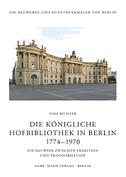 Die Königliche Hofbibliothek in Berlin 1774-1970