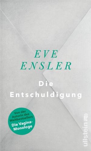 Ensler, Eve. Die Entschuldigung. Ullstein Verlag GmbH, 2021.