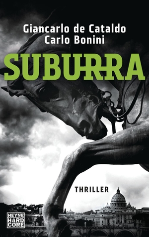Giancarlo de Cataldo / Carlo Bonini / Karin Fleischanderl. Suburra - Thriller. Heyne, 2016.