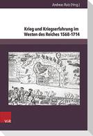 Krieg und Kriegserfahrung im Westen des Reiches 1568-1714