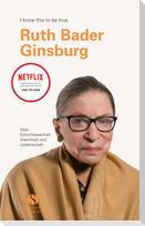 RUTH BADER GINSBURG über Entschlossenheit, Gleichheit und Leistung
