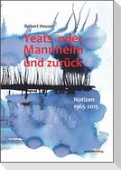 Yeats oder Mannheim und zurück
