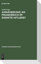 Annäherung an Frankreich im Dienste Hitlers?
