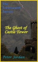 Trentsworth Terrors: The Ghost of Castle Tower