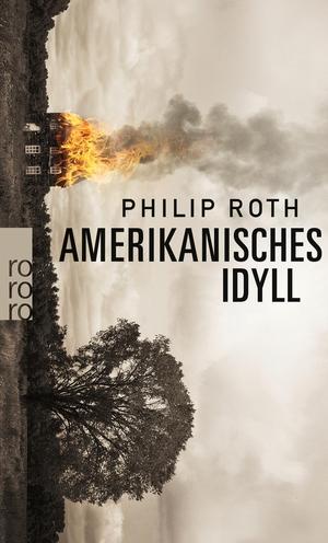 Philip Roth / Werner Schmitz. Amerikanisches Idyll