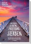 HEITER LEBEN, FREUDIG STERBEN