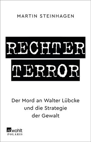 Steinhagen, Martín. Rechter Terror - Der Mord an