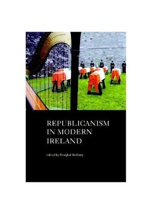 Mcgarry, Fearghal (Hrsg.). Republicanism in Modern