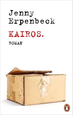 Erpenbeck, Jenny. Kairos - Roman. Penguin Verlag, 2021.