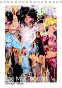 Zoë MacTaggart - Flirrende Farben (Tischkalender 2021 DIN A5 hoch)