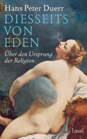 Hans Peter Duerr. Diesseits von Eden - Über den U