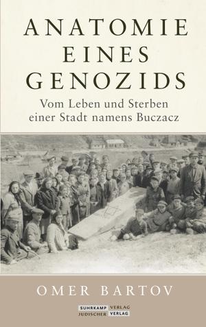 Bartov, Omer. Anatomie eines Genozids - Vom Leben