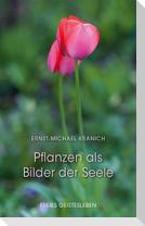 Pflanzen als Bilder der Seele