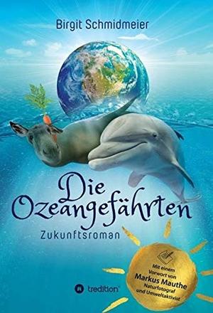 Birgit Schmidmeier. Die Ozeangefährten - Zukunfts