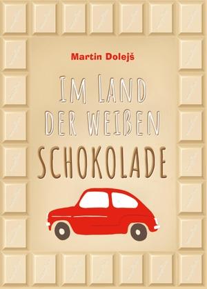 Dolejs, Martin. Im Land der weißen Schokolade. Magellan GmbH, 2021.