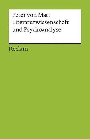 Peter von Matt. Literaturwissenschaft und Psychoanalyse. Reclam, Philipp, 2001.