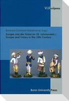 Europa und die Türkei im 18. Jahrhundert / Europe and Turkey in the 18th Century