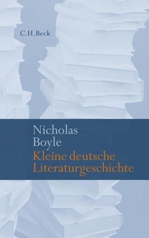 Nicholas Boyle / Martin Pfeiffer. Kleine deutsche Literaturgeschichte. C.H.Beck, 2009.
