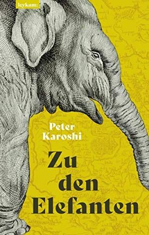 Karoshi, Peter. Zu den Elefanten - Novelle. Leykam, 2021.
