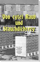 Von eytel Raub und Strauchdieberey