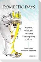 Domestic Days: Women, Work, and Politics in Contemporary Kolkata