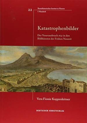 Vera Fionie Koppenleitner. Katastrophenbilder - Der Vesuvausbruch 1631 in den Bildkünsten der Frühen Neuzeit. Deutscher Kunstverlag, 2018.